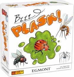 Bzzz... PLASK!