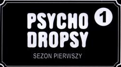 Psycho Dropsy: Sezon 1